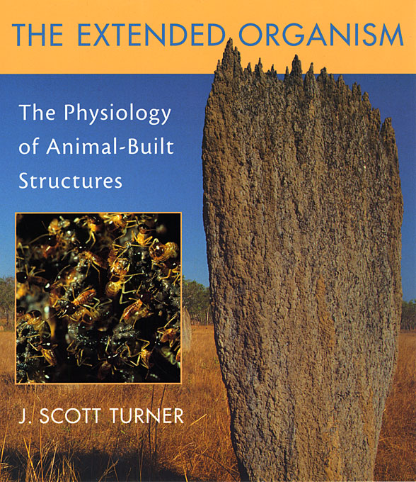 Cover: The Extended Organism: The Physiology of Animal-Built Structures, from Harvard University Press