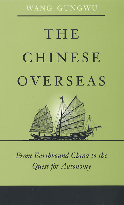 Cover: The Chinese Overseas: From Earthbound China to the Quest for Autonomy, from Harvard University Press