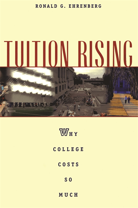 Cover: Tuition Rising: Why College Costs So Much, With a new preface, from Harvard University Press