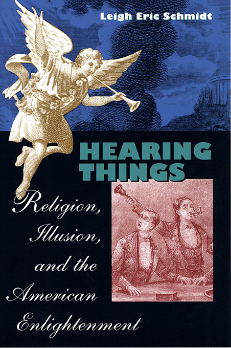 Cover: Hearing Things: Religion, Illusion, and the American Enlightenment, from Harvard University Press