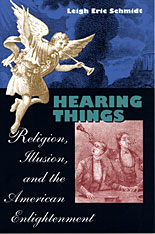 Cover: Hearing Things: Religion, Illusion, and the American Enlightenment