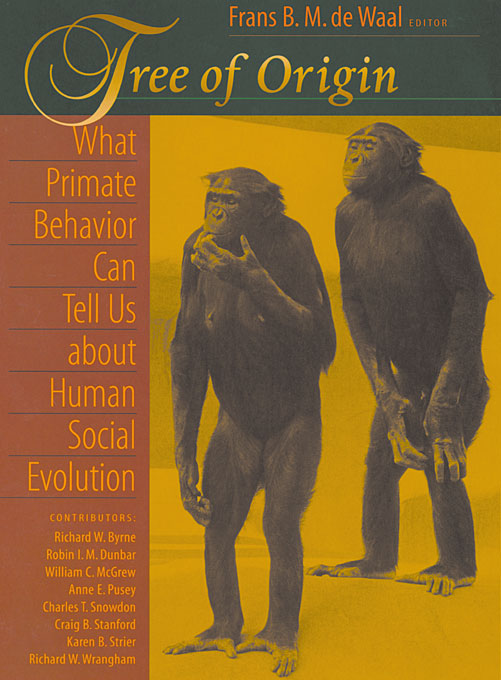 Cover: Tree of Origin: What Primate Behavior Can Tell Us about Human Social Evolution, from Harvard University Press