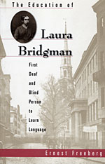 Cover: The Education of Laura Bridgman: First Deaf and Blind Person to Learn Language