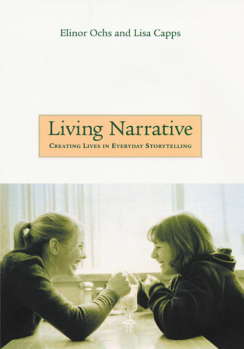 Cover: Living Narrative: Creating Lives in Everyday Storytelling, from Harvard University Press