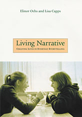 Cover: Living Narrative: Creating Lives in Everyday Storytelling
