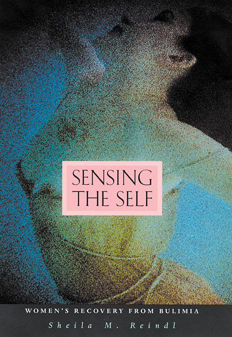 Cover: Sensing the Self: Women's Recovery from Bulimia, from Harvard University Press