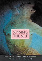 Cover: Sensing the Self: Women's Recovery from Bulimia