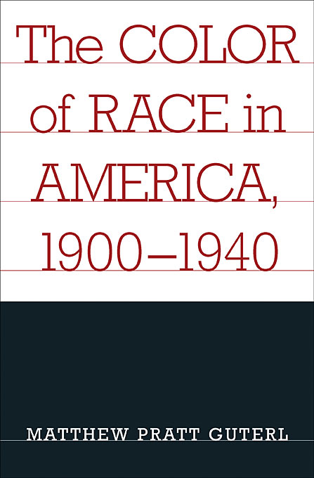 Cover: The Color of Race in America, 1900-1940, from Harvard University Press