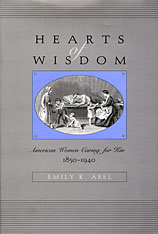 Cover: Hearts of Wisdom: American Women Caring for Kin, 1850-1940