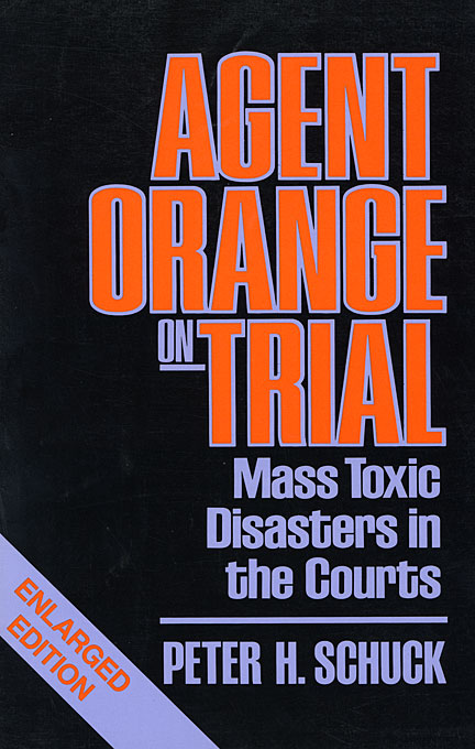 Cover: Agent Orange on Trial: Mass Toxic Disasters in the Courts, Enlarged Edition, from Harvard University Press