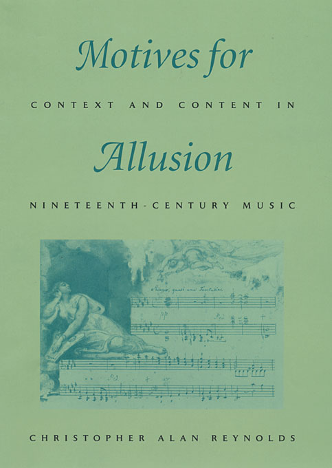 Cover: Motives for Allusion: Context and Content in Nineteenth-Century Music, from Harvard University Press