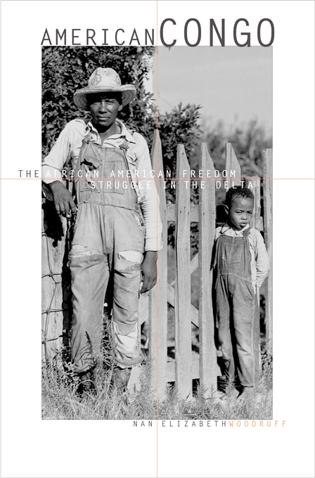 Cover: American Congo: The African American Freedom Struggle in the Delta, from Harvard University Press