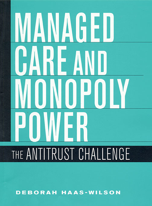 Cover: Managed Care and Monopoly Power: The Antitrust Challenge, from Harvard University Press