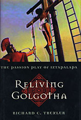 Cover: Reliving Golgotha: The Passion Play of Iztapalapa