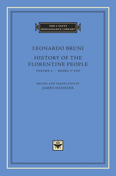 Cover: History of the Florentine People, Volume 2: Books V–VIII, from Harvard University Press