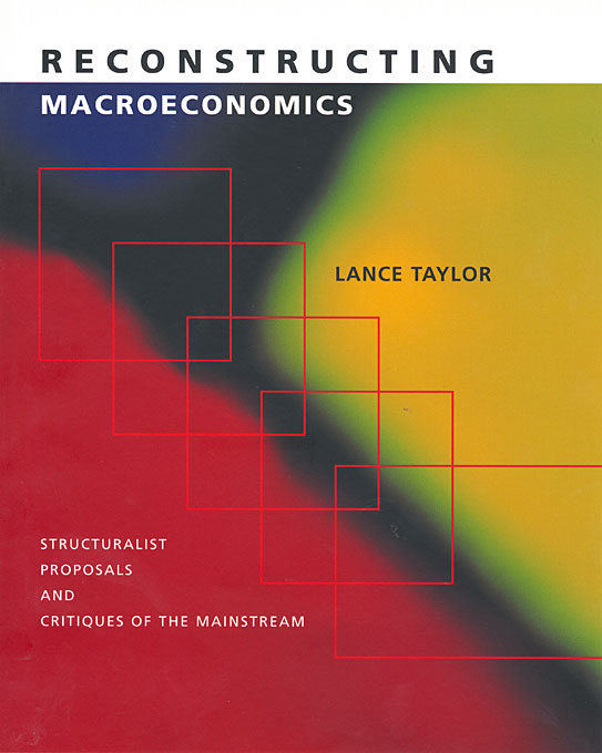 Cover: Reconstructing Macroeconomics: Structuralist Proposals and Critiques of the Mainstream, from Harvard University Press