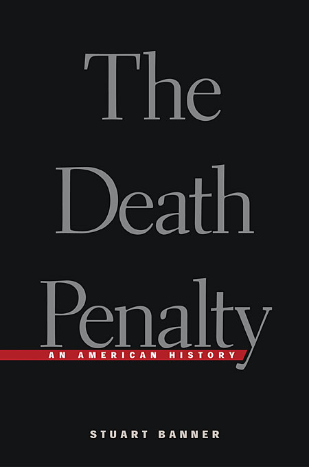 Cover: The Death Penalty: An American History, from Harvard University Press