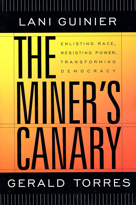 Cover: The Miner's Canary: Enlisting Race, Resisting Power, Transforming Democracy, from Harvard University Press
