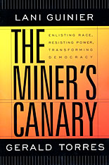 Cover: The Miner's Canary: Enlisting Race, Resisting Power, Transforming Democracy