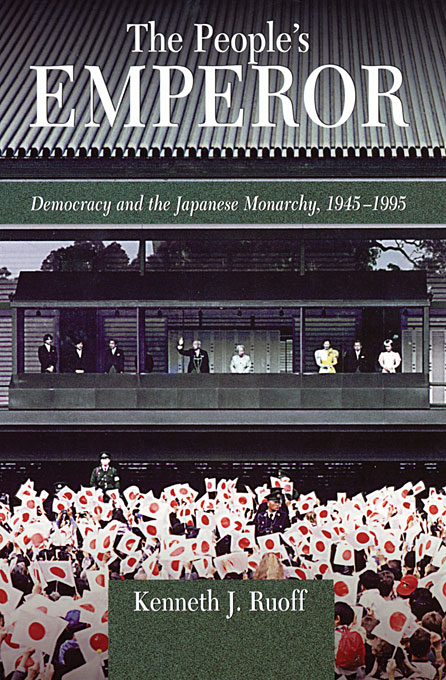 Cover: The People's Emperor: Democracy and the Japanese Monarchy, 1945-1995, from Harvard University Press