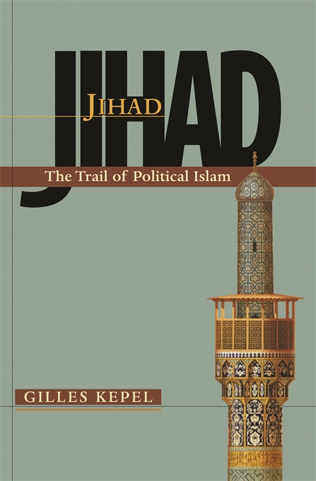 Cover: Jihad: The Trail of Political Islam, from Harvard University Press