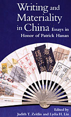 Cover: Writing and Materiality in China: Essays in Honor of Patrick Hanan