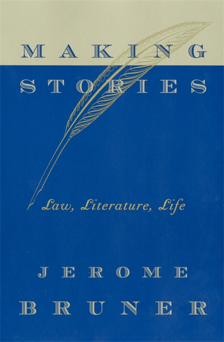 Cover: Making Stories: Law, Literature, Life, from Harvard University Press