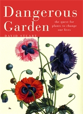 Cover: Dangerous Garden: The Quest for Plants to Change Our Lives