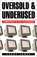 Cover: Oversold and Underused: Computers in the Classroom
