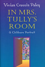 Cover: In Mrs. Tully's Room: A Childcare Portrait
