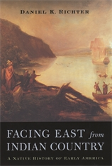 Cover: Facing East from Indian Country: A Native History of Early America