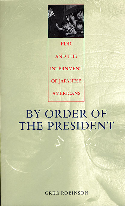 Cover: By Order of the President: FDR and the Internment of Japanese Americans, from Harvard University Press