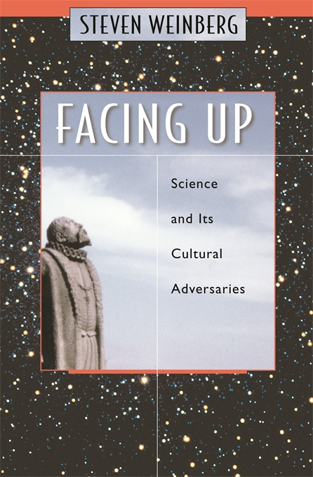 Cover: Facing Up: Science and Its Cultural Adversaries, from Harvard University Press