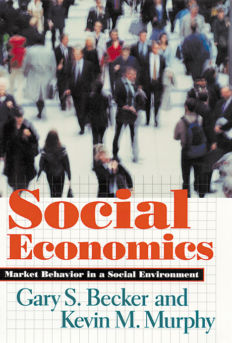 Cover: Social Economics: Market Behavior in a Social Environment, from Harvard University Press