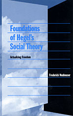 Cover: Foundations of Hegel's Social Theory: Actualizing Freedom