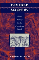 Cover: Divided Mastery: Slave Hiring in the American South