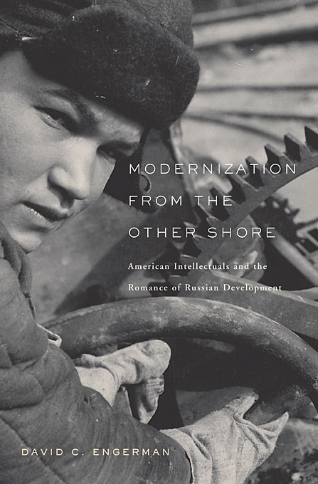 Cover: Modernization from the Other Shore: American Intellectuals and the Romance of Russian Development, from Harvard University Press