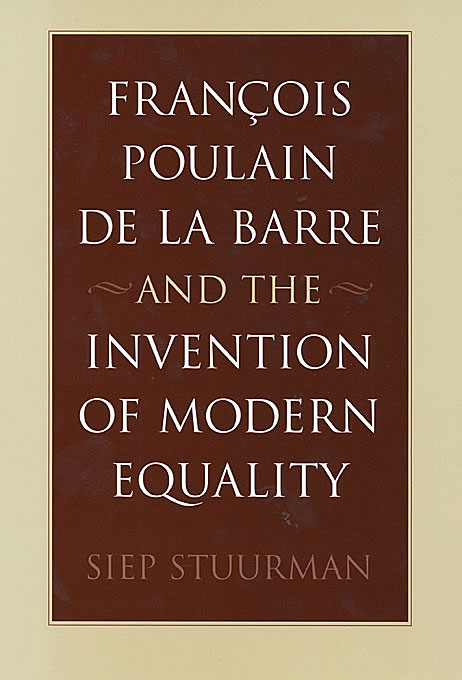Cover: François Poulain de la Barre and the Invention of Modern Equality, from Harvard University Press