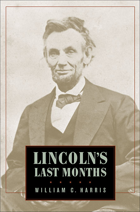 Cover: Lincoln's Last Months, from Harvard University Press