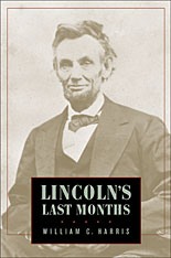 Cover: Lincoln's Last Months in HARDCOVER