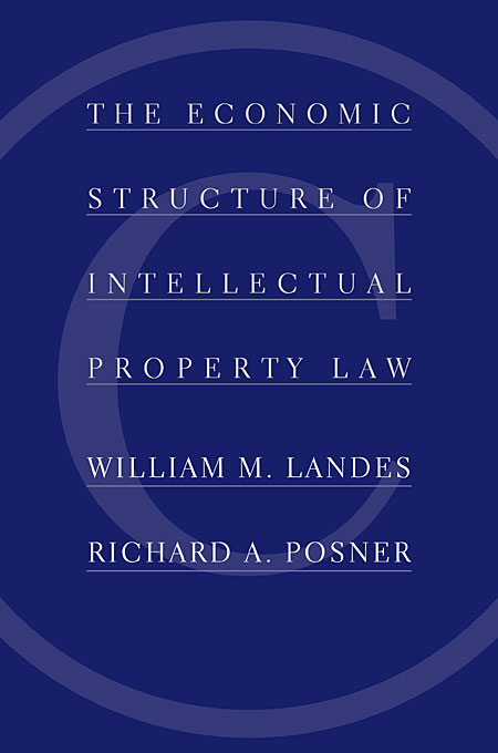 Cover: The Economic Structure of Intellectual Property Law, from Harvard University Press