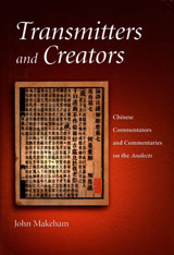 Cover: Transmitters and Creators: Chinese Commentators and Commentaries on the <i>Analects</i>