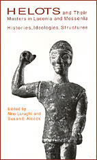 Cover: Helots and Their Masters in Laconia and Messenia: Histories, Ideologies, Structures