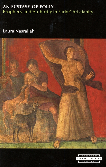 Cover: An Ecstasy of Folly: Prophecy and Authority in Early Christianity, from Harvard University Press