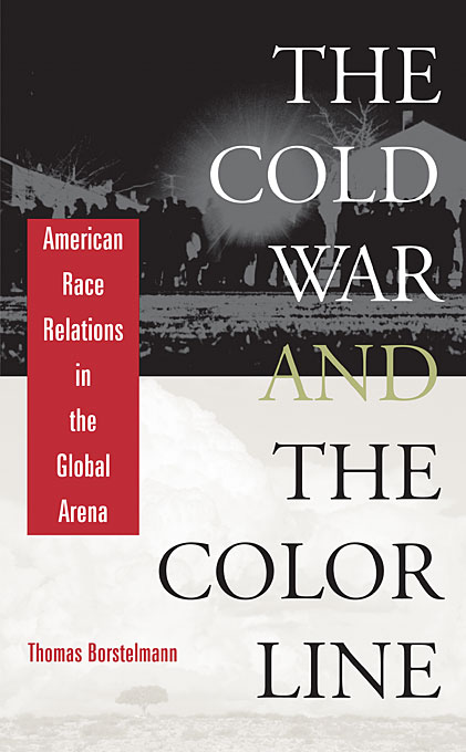 Cover: The Cold War and the Color Line: American Race Relations in the Global Arena, from Harvard University Press
