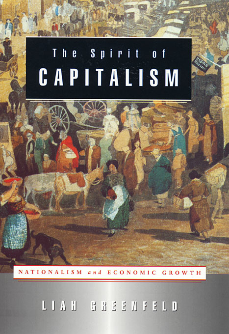Cover: The Spirit of Capitalism: Nationalism and Economic Growth, from Harvard University Press