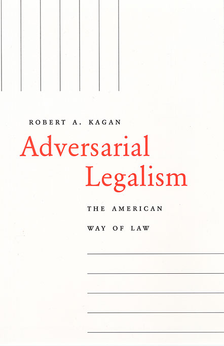 Cover: Adversarial Legalism: The American Way of Law, from Harvard University Press