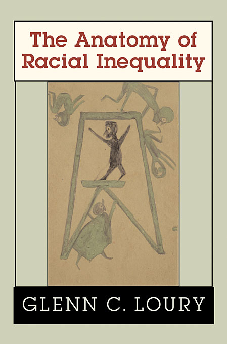 Cover: The Anatomy of Racial Inequality, by Glenn C. Loury, from Harvard University Press