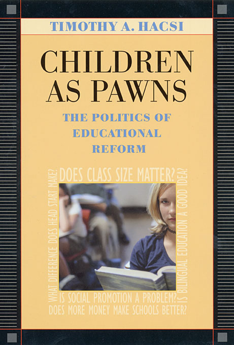 Cover: Children as Pawns: The Politics of Educational Reform, from Harvard University Press