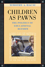 Cover: Children as Pawns: The Politics of Educational Reform